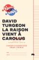 Couverture : Raison vient à Carolus (La) David Turgeon