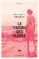 Couverture : La raison des fleurs Michaël Trahan