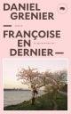 Couverture : Françoise en dernier Daniel Grenier
