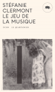 Couverture : Le jeu de la musique Stéfanie Clermont