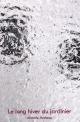 Couverture : Le long hiver du jardinier Michèle Matteau