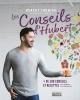 Couverture : Les conseils d'Hubert : plus de 500 trucs et recettes... Hubert Cormier