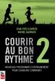 Couverture : Courir au bon rythme T.2: Nouveaux programmes d'entraînement... Jean-yves Cloutier, Michel Gauthier