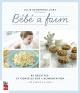 Couverture : Bébé à faim: 85 recettes et conseils sur l'alimentation Julie Desgroseillers