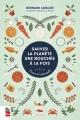 Couverture : Sauver la planète une bouchée à la fois Bernard Lavallée
