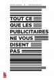 Couverture : Tout ce que les publicitaires ne vous disent pas Arnaud Granata, Stéphane Mailhiot