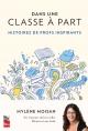 Couverture : Dans une classe à part : histoires de profs inspirants Mylène Moisan