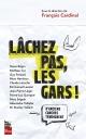 Couverture : Lâchez pas, les gars! d'anciens cancres témoignent