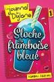 Couverture : Le journal de Dylane T.1 : Sloche à la framboise bleue Marilou Addison