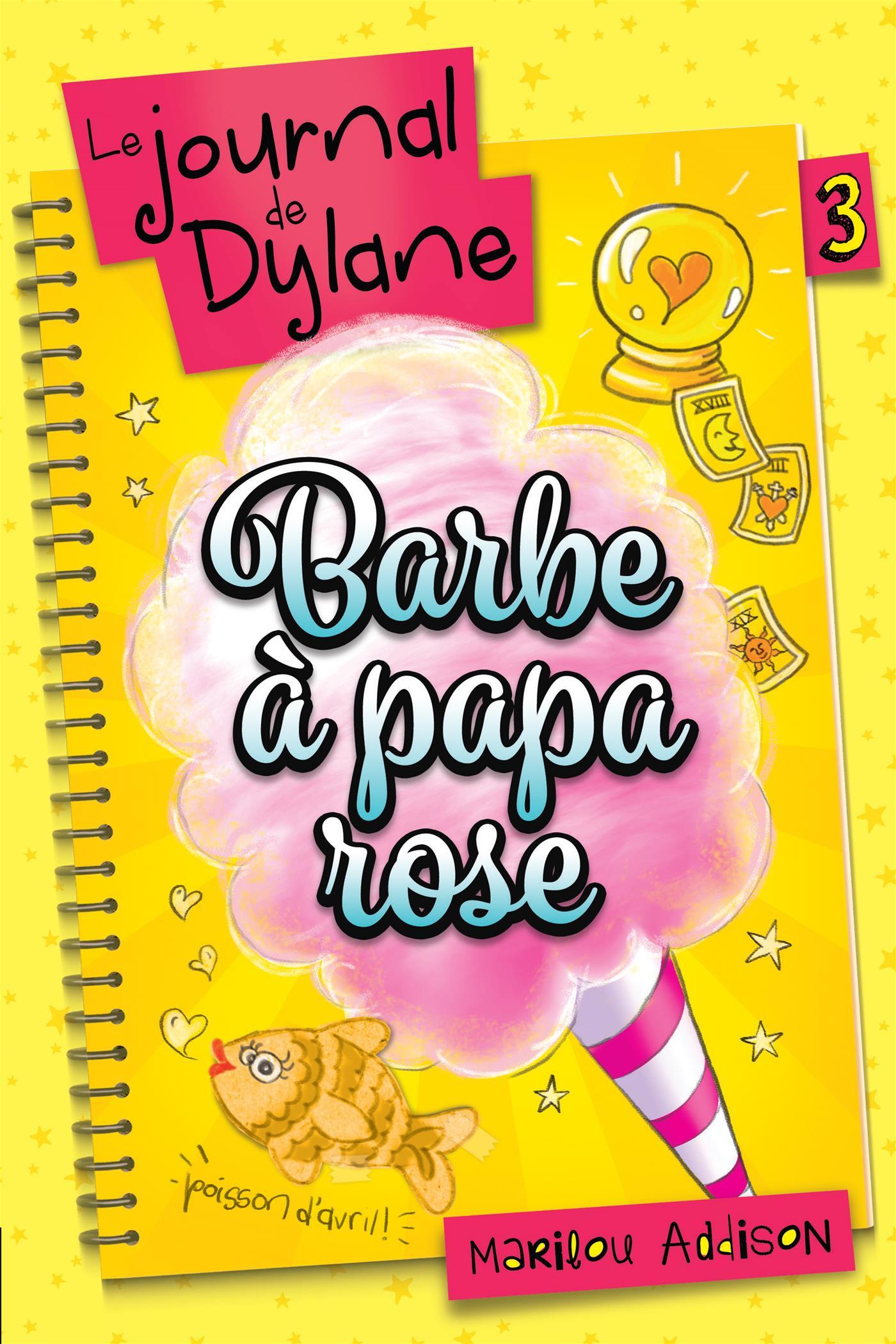 le journal de dylane t 3 barbe papa rose par marilou addison jeunesse romans 10 ans et. Black Bedroom Furniture Sets. Home Design Ideas
