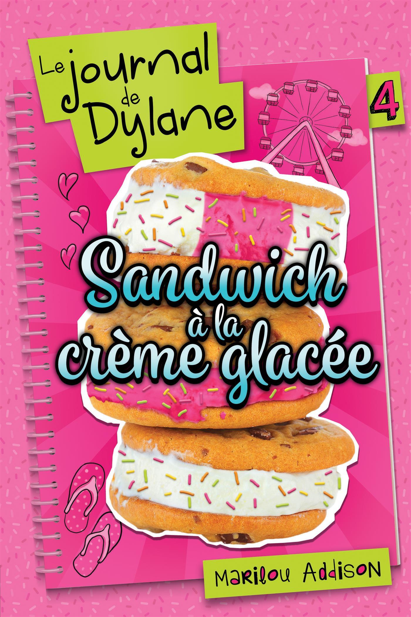 le journal de dylane t 4 sandwich la cr me glac e par marilou addison jeunesse romans 10. Black Bedroom Furniture Sets. Home Design Ideas