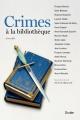 Couverture : Crimes à la bibliothèque: nouvelles Richard Migneault