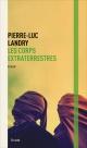 Couverture : Les corps extraterrestres Pierre-luc Landry