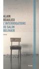 Couverture : L'interrogatoire de Salim Belfakir Alain Beaulieu