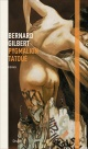 Couverture : Pygmalion tatoué Bernard Gilbert