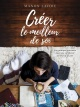 Couverture : Créer le meilleur de soi Manon Lavoie
