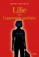 Couverture : Lilie T.1 : L'apprentie parfaite Samuel Larochelle