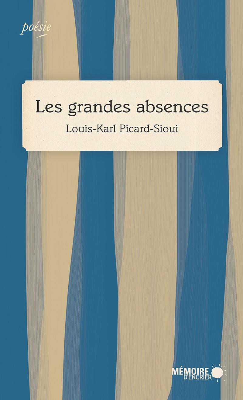 Couverture : Les grandes absences Louis-karl Picard-sioui