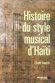 Couverture : Histoire du style musical d'Haïti Claude Dauphin
