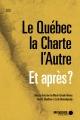 Couverture : Le Québec, la Charte, l'Autre, et après? Ryoa Chung, Yara El-ghadban, Marie-claude Haince, Leïla Benhadjoudja, Ellen E. Corin