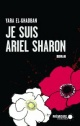 Couverture : Je suis Ariel Sharon Yara El-ghadban