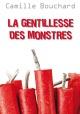 Couverture : Gentillesse des monstres(La) Camille Bouchard