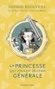 Couverture : La princesse qui voulait devenir générale Sophie Bienvenu, Camille Pomerleau