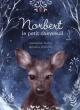Couverture : Norbert le petit chevreuil Jasmine Dubé, Amélie Dubois