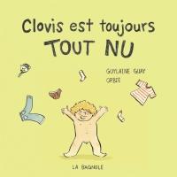 Clovis est toujours tout nu