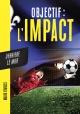 Couverture : Objectif : L'Impact T.4 : Derrière le mur Mario Francis