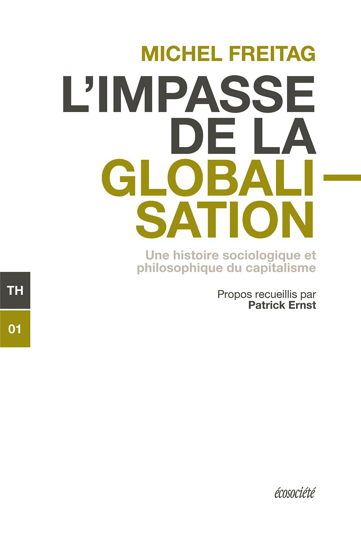 Couverture : Impasse de la globalisation (L' ) Michel Freitag