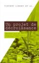 Couverture : Un projet de décroissance: Manifeste pour une dotation... Vincent Liegey, Stéphane Madelaine, Christophe Ondet, Anne-isabelle Veillot