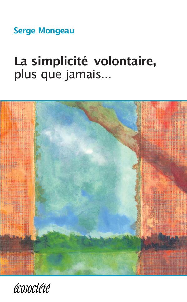 Couverture : Simplicité volontaire, plus que jamais Serge Mongeau