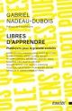 Couverture : Libres d'apprendre: Plaidoyers pour la gratuité scolaire Gabriel Nadeau-dubois