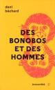 Couverture : Des bonobos et des hommes Deni Yvan Béchard