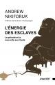 Couverture : Énergie des esclaves (L'): le pétrole et la nouvelle servitude Andrew Nikiforuk, Dominic Champagne