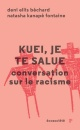 Couverture : Kuei, je te salue : conversation sur le racisme Natasha Kanapé Fontaine, Deni Ellis Béchard