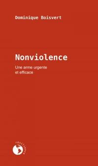 Nonviolence : une arme urgente et efficace