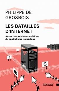 Les batailles d'Internet : assauts et résistances...