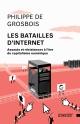 Couverture : Les batailles d'Internet : assauts et résistances... Jonathan Durand Folco, Philippe De Grosbois