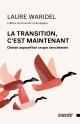 Couverture : La transition, c'est maintenant Laure Waridel