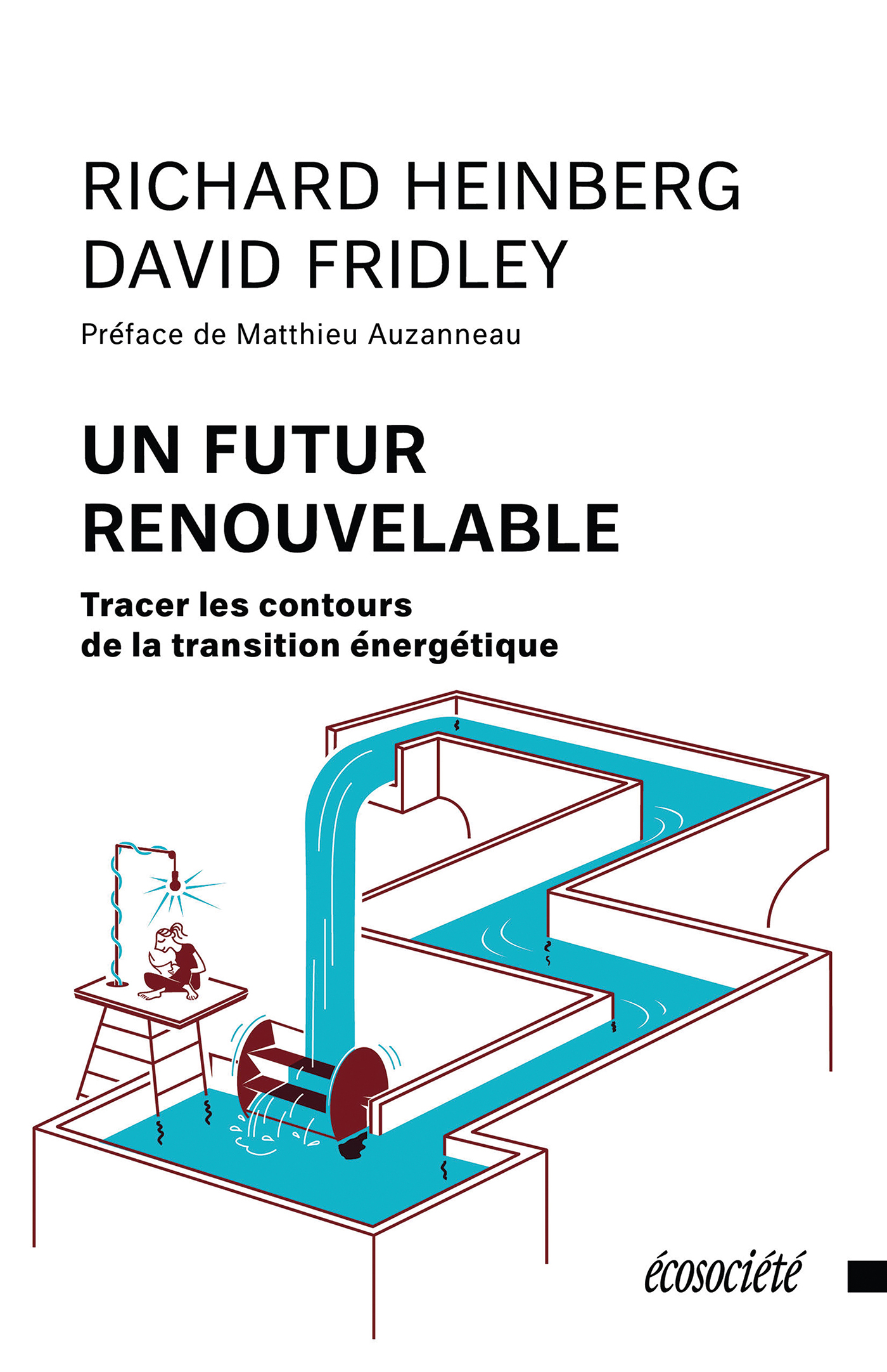 Couverture : Un futur renouvelable : tracer les contours de la transition... Richard Heinberg, David Fridley