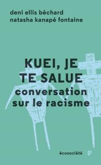 Vignette du livre Kuei, je te salue : Conversation sur le racisme