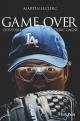 Couverture : Game over: L'histoire d'Éric Gagné Martin Leclerc