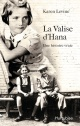 Couverture : Valise d'Hana (La): Une histoire vraie Karen Levine