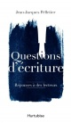 Couverture : Questions d'écriture : réponses à des lecteurs Jean-jacques Pelletier