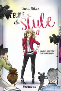 L'école du style T.1 : Glamour, projecteurs et histoires de coeur