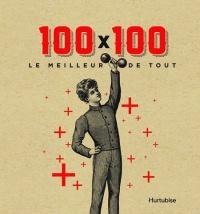 100 x 100 : Le meilleur de tout!