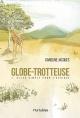 Couverture : Globe-trotteuse T.1 : Aller simple pour l'Afrique Caroline Jacques