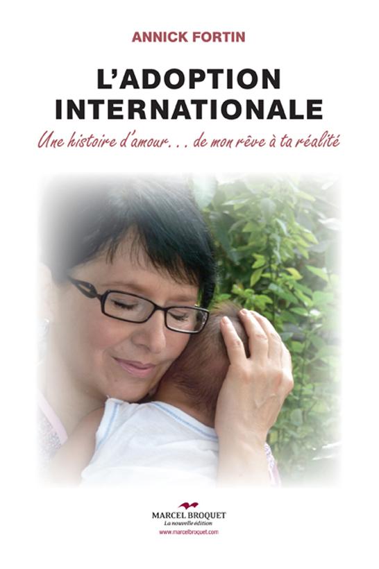 Couverture : Adoption internationale (L'): une histoire d'amour... Annick Fortin